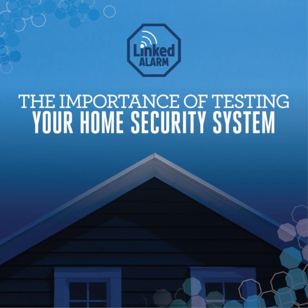 The Importance of Testing Your Home Security System